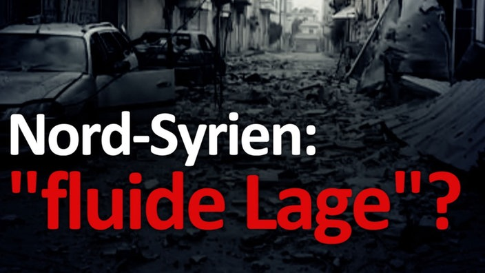 "Nord-Syrien: ""fluide Lage""?"