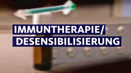 Text: Immuntherapie/Desensibilisierung