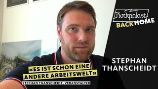 Rockpalast BACK HOME: Stephan Thanscheidt (FKP Scorpio)