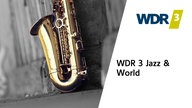 WDR 3 Jazz & World
