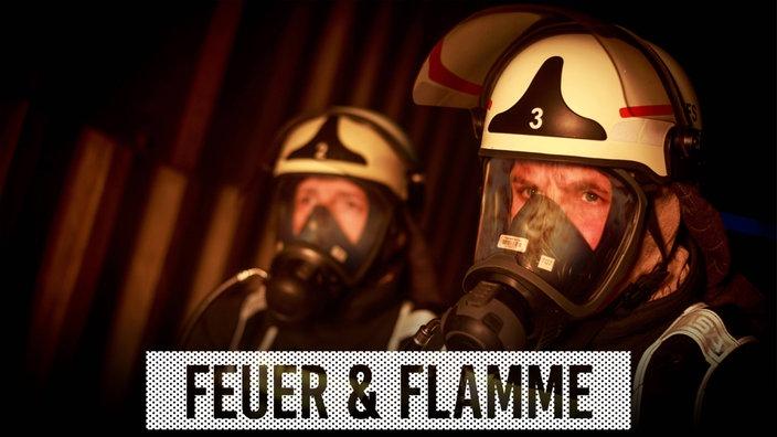 Feuer und Flamme - Mit Feuerwehrmännern im Einsatz