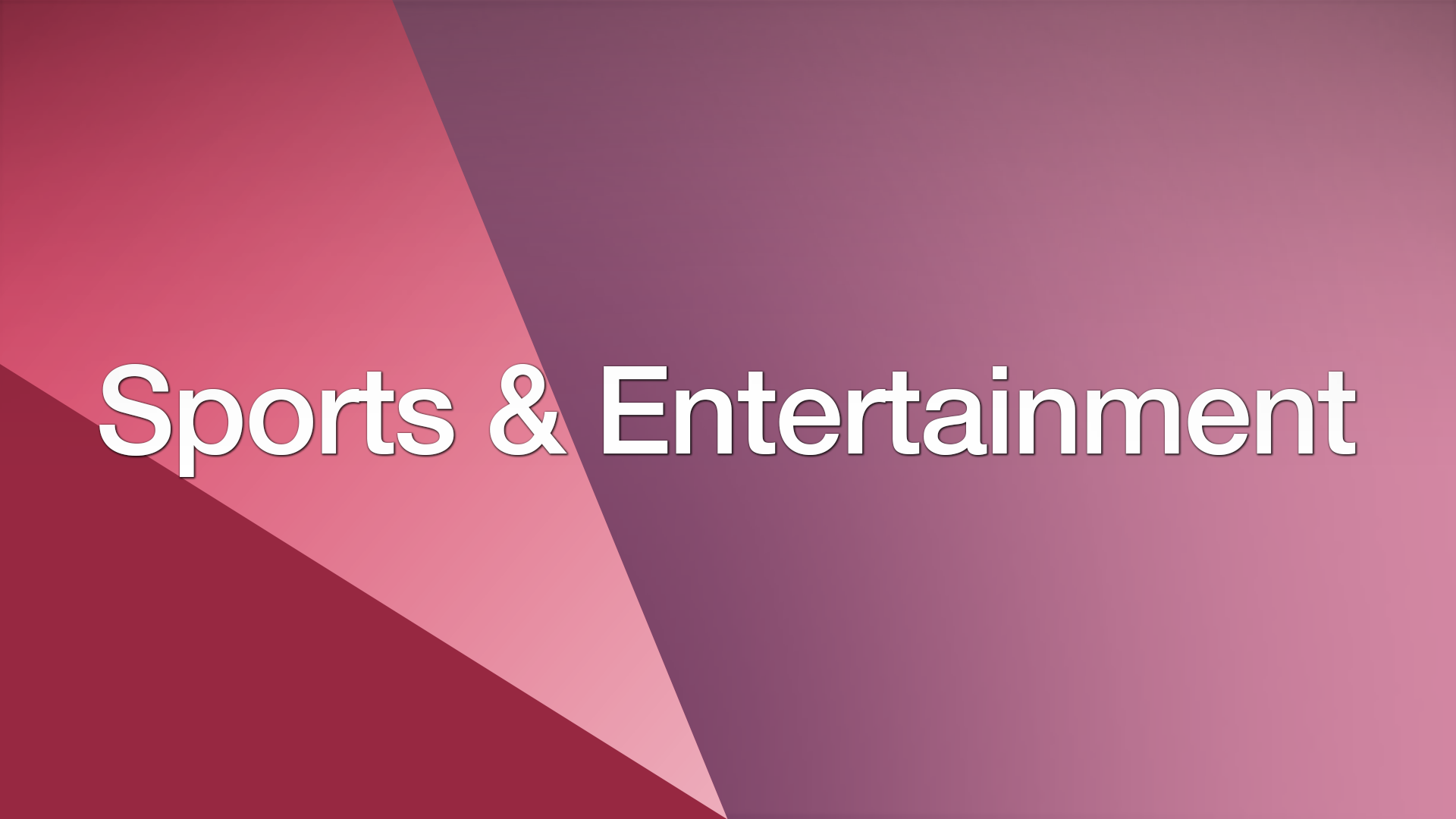 Rubrik-english - Sports & Entertainment