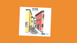 Bill Evans: The East End