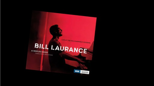CD Cover Bill Laurance & WDR Big Band