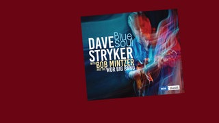 CD Cover Blue Soul - Dave Stryker with Bob Mintzer & The WDR Big Band