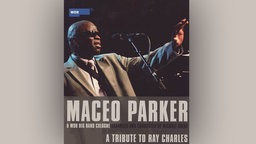 Maceo Parker - A Tribute to Ray Charles