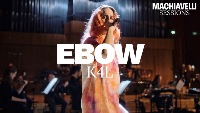 Ebow - K4L ft. WDR Funkhausorchester | Machiavelli Sessions