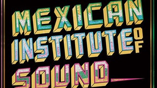 "Mexican Institute Of Sound: ""Disco Popular"""