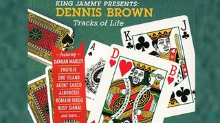 "King Jammy presents: Dennis Brown ""Tracks Of Life"""