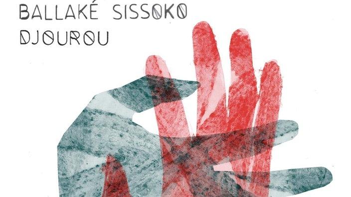 """Ballaké Sissoko: """"Djourou"""""""