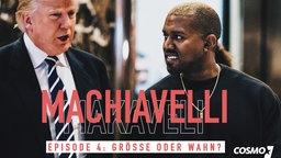 """Machiavelli - """"Größe oder Wahn: Kanye West und Donald Trump"""""""