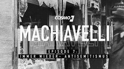 Machiavelli - Episode 7 - Immer wieder - Antisemitismus