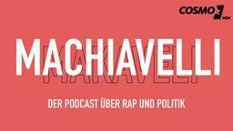 Machiavelli - der Podcast über Rap und Politik
