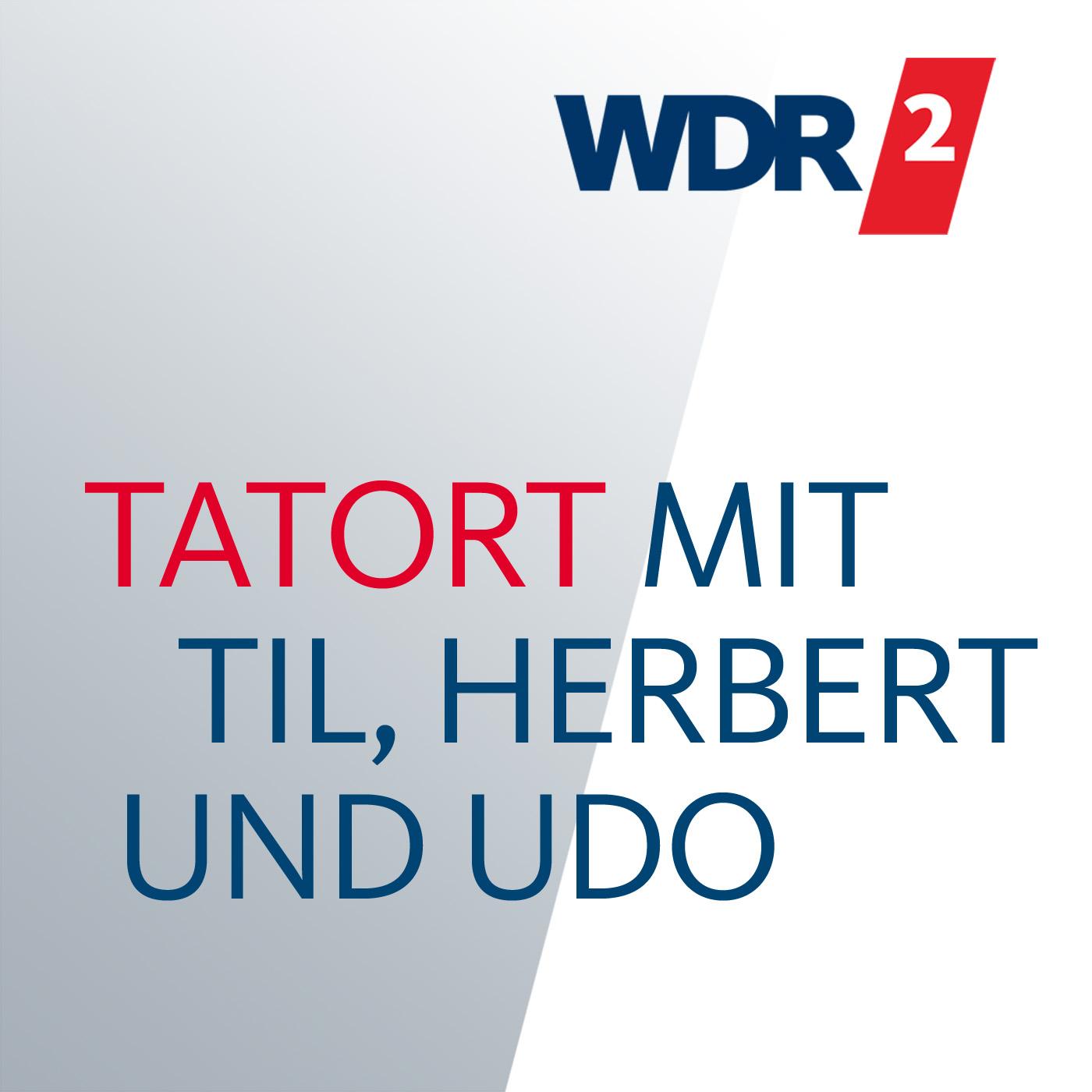 WDR 2 Tatort mit Til, Herbert und Udo