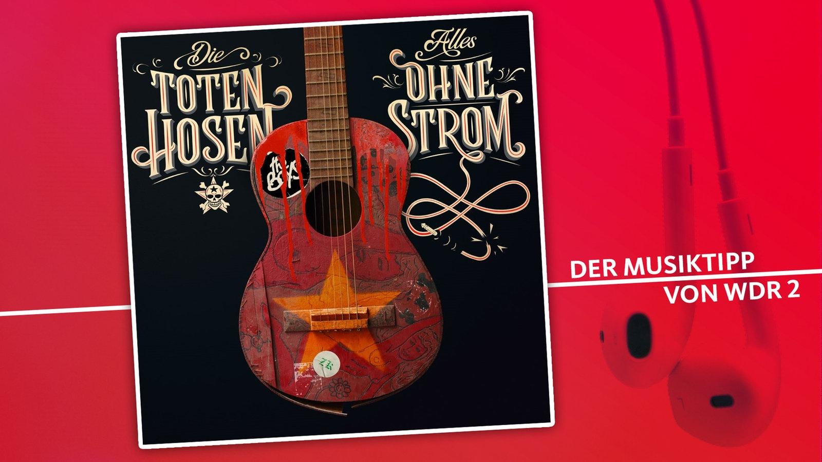 großer Rabatt billiger Verkauf Wählen Sie für späteste WDR 2 Musiktipp: Die Toten Hosen - Alles ohne Strom - WDR 2 ...