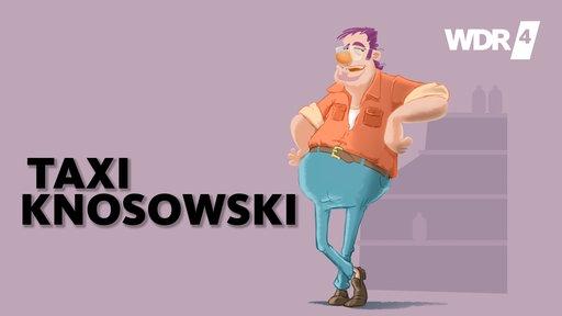 Taxi Knosowski Texte