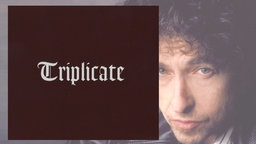 "Cover ""Triplicate"" und Bob Dylan"