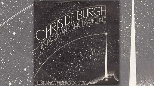 Chris De Burgh: A Spaceman Came Travelling