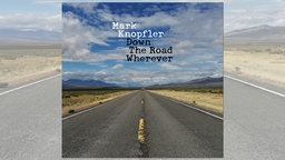 "Album Cover Mark Knopfler: ""Down The Road Wherever"""