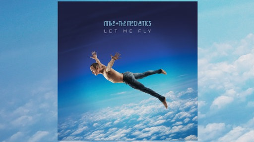 "Albumcover Mike & the Mechanics ""Let Me Fly"""
