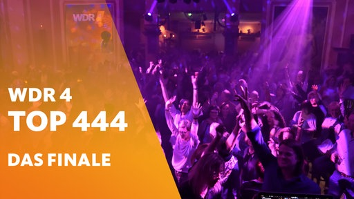 WDR 4 Top 444 – Finale und große Aftershow-Party