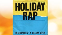 "Cover: ""Holiday Rap"" von M.C.Miker ""G"" & Deejay Sven"