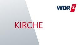WDR 2 Kirche
