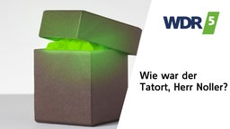 WDR 5 Wie war der Tatort, Herr Noller?
